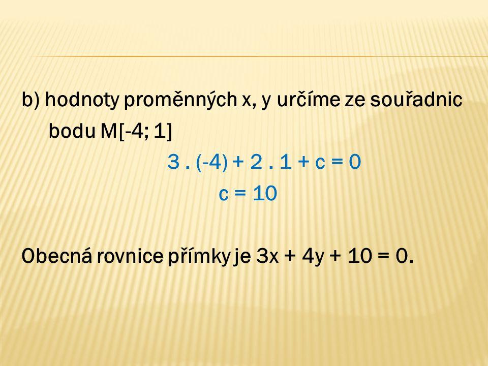 b) hodnoty proměnných x, y určíme ze souřadnic bodu M[-4; 1] 3